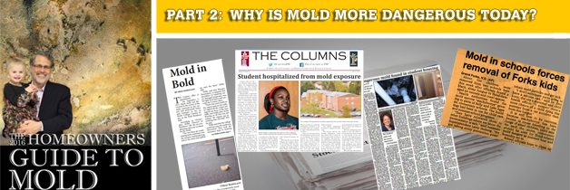 WHY MOLD IS MORE DANGEROUS TODAY?